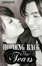 Holding Back The Tears (On-Going) by iamjonquil