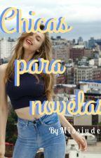 Chicas para novelas. by -missjude