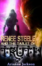 Renée Steele and the Tablet of Truth by LadyStarlight15