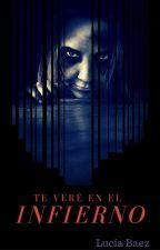 Te veré en el infierno by LuciaDBaez