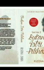 BUKAN ISTRI PILIHAN by Cerita_RZ