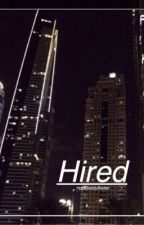 Hired {J.B} ON HOLD by HpptDaddyBieber
