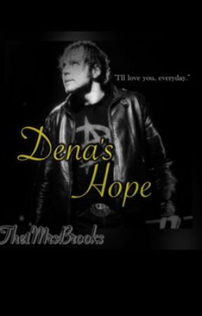 Dena's Hope by The1MrsBrooks