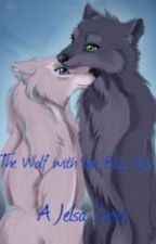 The Wolf With The Blue Eyes by _JelsaLover_