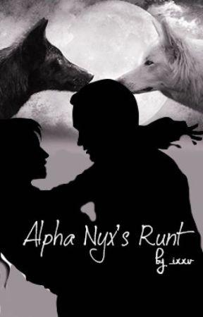 Alpha Nyx's Runt - Mark (Rated R) - Wattpad