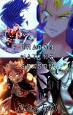 Dragon Mating Season {Fairy Tail} by cheychey200056