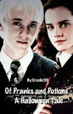 Of Pranks and Potions -  A Dramione Halloween Tale by OreoGirl16