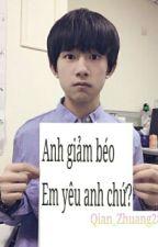 [XiHong]Anh giảm béo em yêu anh chứ? by Qian_Zhuang2806