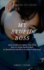 My Stupid Boss #Wattys2016 by HappyYenyen
