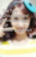 The Tyler Group Tips and Review - Tipps zur online-Sicherheit by maisyherbie