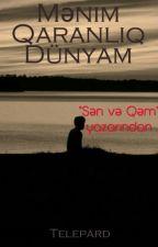 Mənim qaranlıq dünyam by fuad13