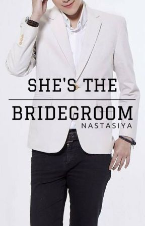 She's The Bridegroom (Lesbian Story) by NSTSiYA