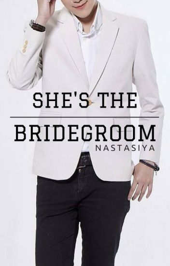 She's The Bridegroom (Lesbian Story)