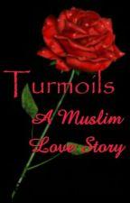 Turmoils- A Muslim Love Story by FatimaIqbal710