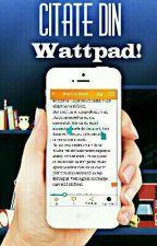 Citate din Wattpad! by DanielaBlack99