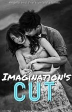 Imagination's Cut: Angelo&Yna's Untold Stories by TheOneThatGotAwayyy