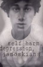 Self Harm, Depression & The Janoskians by h4rrystyles_
