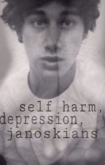 Self Harm, Depression & The Janoskians