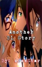 another BL story. [Completed ✔] by AlexStar