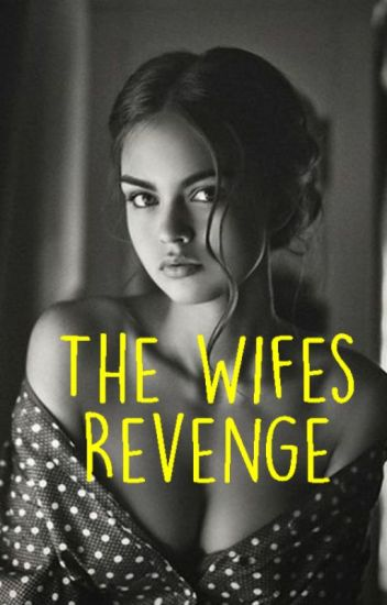 The Wife's Revenge ( On-going)