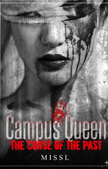 Campus Queen : The Curse Of The Past ( Book 2 )