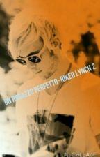 Un ragazzo perfetto~Riker Lynch 2 by franceschina2001