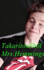 Takarítónőből Mrs.Hemmings (Befejezett) by Szabi001200