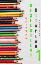 WATTPAD-Keşfedilesi Kitaplar by KKKBMben