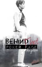 Behind that poker face by KpopAsianFanfics