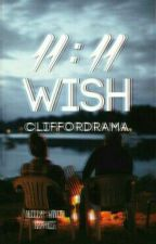11:11 wish √ by cliffordrama
