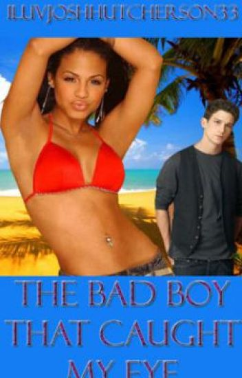 ♥ The Bad Boy That Caught My Eye ♥