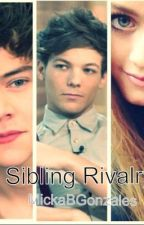 Sibling Rivalry (Louis Tomlinson and Harry Styles Fanfiction) by MickaGonzales