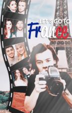 ¡Let's Go To France!© One Direction #CLDW by betty_tomlinsonRA