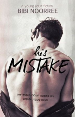His Mistake(Book One)*On Hold* by MysticAngel03