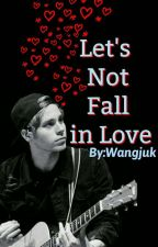 ••Let's not fall in love••5SOS••Mongolia by Ujeenee