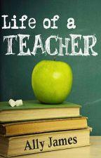 Life of a Teacher by ShinyAppleSauce