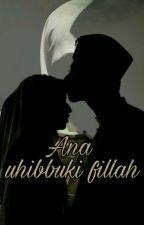 Ana uhibbuki fillah(aku mencintaimu karna allah) by YuliantiAndri