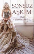 SONSUZ AŞKIM / TAMAMLANDI by sadecebiryazar_