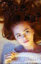 Töre De Ne? (Askıya Alındı) by hopesdaughter