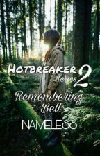 Hotbreakers' Series 2 :Remembering the Forgotten Wife ✔ by NamelessAko