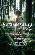 Hotbreakers' Series 2 :Remembering the Forgotten Wife ✔ by NamelessAko