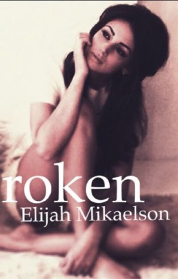 Broken Hearted Girl (Elijah Mikaelson Love) - MAJOR EDITING