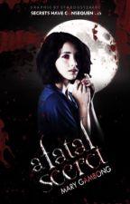 A Fatal Secret [SLOW UPDATES] by Mardra