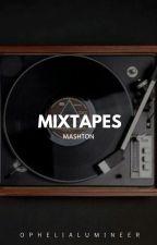 mixtapes ☹ mashton  by ophelialumineer