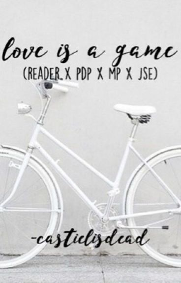 Love Is A Game (Reader x PewDiePie x Markiplier x Jacksepticeye)
