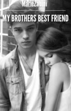 My Brothers Best Friend by MarieZabini