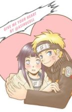 GIVE ME YOUR HEART (NaruHina) by AsihUcull