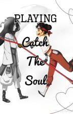 Playing Catch The Soul (NejiTen Story) by LiterxlTrxsh