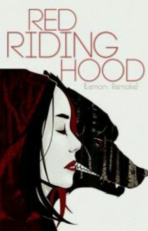 Red Riding Hood (Lemon) by Ihateannoyingpeople