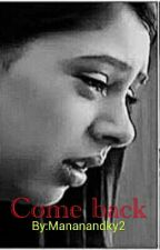 Manan- Come Back by Mananandky2